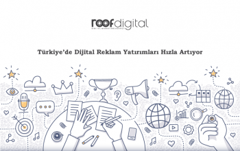Türkiye'de Dijital Reklam Yatırımları Hızla Artıyor: Dijital Reklamcılık Neden Önemli?