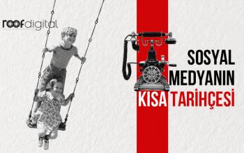Sosyal Medyanın Kısa Tarihçesi
